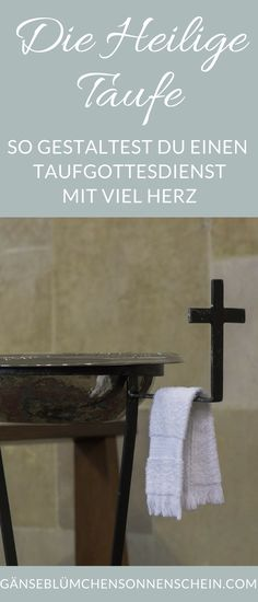 The process of the baptismal service- Der Ablauf des Taufgottesdienst How to make a baptismal service, with texts, ideas for intercessions, music and appropriate reading. Your baptism will be unforgettable.