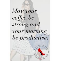 May Your Coffee Be Strong and your morning productive!