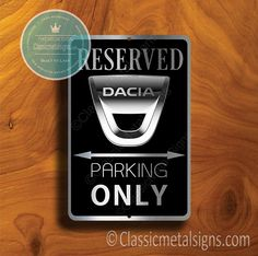Classic Style Dacia Parking Only Sign – Gift for Dacia Owner – UV Protected Weatherproof Signs Suitable for Outdoor or Indoor Use – Exclusively from Classic Metal Signs Open Close Sign, Reserved Parking Signs, Closed Signs, No Soliciting Signs, Cafe Sign, Sports Signs, Man Cave Signs, Garage Signs, Business Signs