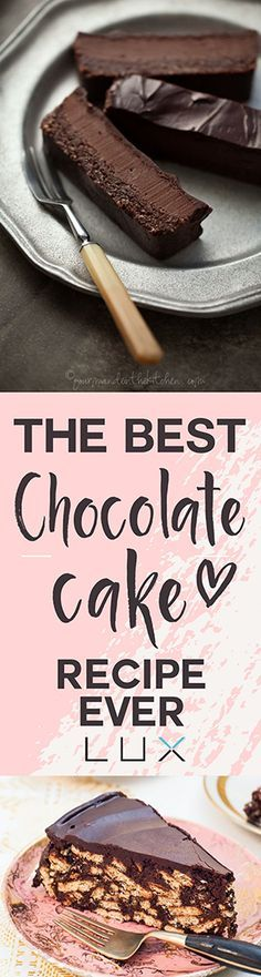 The best chocolate cake recipe ever.