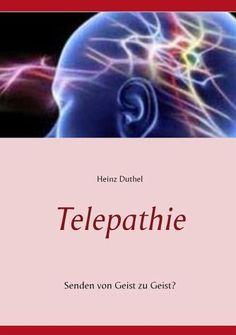 """Heinz Duthel Telepathie Senden von Geist zu Geist? """"Newton und Einstein kümmerlich aussehen lassen"""" http://dld.bz/eBpqH"""