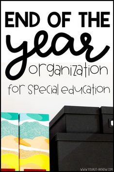 Getting your special education classroom end of the year ready doesn't just mean shove everything in a cabinet and run away. When I prepare for the end of the school year I make sure I'm getting things set up for the following school year as well. These 4 tips will give you some quick ideas to wrap up this school year and start the next one off smoothly.