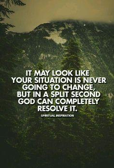 Peut-être il semble que votre situation ne changera jamais; mais dans un instant, Dieu est capable de le résoudre.