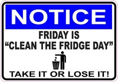 5in X 3 Notice Friday Is Clean The Fridge Day Magnet Magnetic Sign