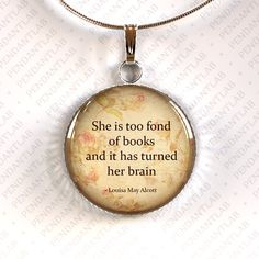 She is Too Fond of Books Pendant, Alcott Quote Necklace, Book Lover Gift, Book Quote Necklace, Book Addict, Book Worm, Librarian Quote