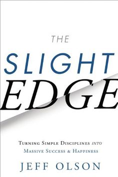 The Slight Edge: Turning Simple Disciplines into Success and Happiness by Jeff Olson, http://www.amazon.com/dp/B00GDKN3T6/ref=cm_sw_r_pi_dp_ilu6sb1BBWMHD