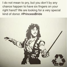 We're looking for a very special kind of donor. If you're looking to be a donor, you can register in less than 2 minutes here: www.gorecycleyourself.com #donatelife #classic #princessbride