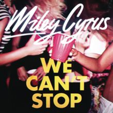 We Can't Stop - Wikipedia, the free encyclopedia