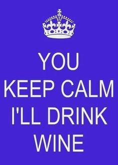 ...I'll Drink Wine!  RP BY LINDA HAMMERSCHMID.