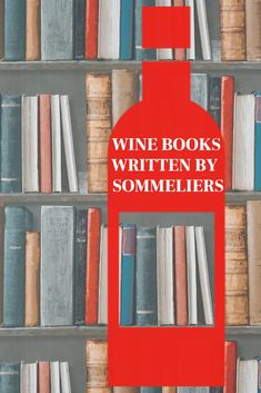 Top 12 Wine Books Written By Sommeliers For Wine Lovers Wine In The Bible, Choice Awards, Wine And Spirits, Fine Wine, Wine Tasting, Wine Recipes, Wines, Knowledge, Writing