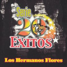 DownloadToxix: Los Hermanos Flores - Serie 20 Éxitos Los Hermanos...