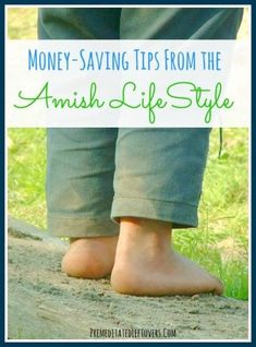 Money-Saving Tips From the Amish Lifestyle - How you can apply some of the money-saving tips of the Amish to your life to help you save money.
