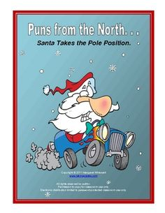 PUNS FROM THE NORTH--SANTA TAKES THE POLE POSITION is a giggle-powered collection of riddle puns about Santa and his life at the North Pole.  You...