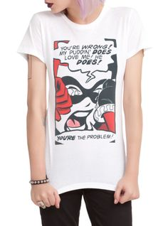 "Fitted white tee with Harley Quinn comic panel design that reads ""You're wrong! My puddin' does love me! He does! You're the problem!"""
