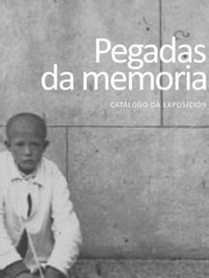 Pegadas da memoria : imaxes do Sanatorio Marítimo de Oza dende 1910 ata a súa transformación en Campus Universitario : [catálogo da exposición]: http://kmelot.biblioteca.udc.es/record=b1519904~S1*gag