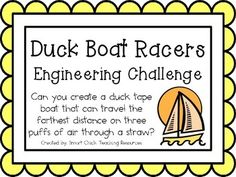 Engineering Challenge: Can you create a duck tape boat that can travel the farthest distance on three puffs of air through a straw? Materials: (per classroom) Duck tape (one roll per table or group) Copy paper x 11 size) Straws Tub of water Tape measures Problem Based Learning, Stem Learning, Project Based Learning, Steam Activities, Science Activities, Science Ideas, Science Books, Science Experiments, Computer Science