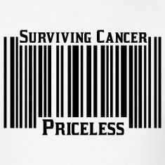 Surviving Cancer PricelessT-Shirts, white.