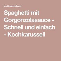 Spaghetti mit Gorgonzolasauce - Schnell und einfach - Kochkarussell