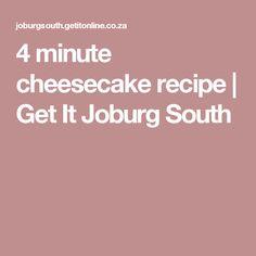 4 minute cheesecake recipe | Get It Joburg South