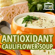 Dr. Oz talks with Dr. Andrew Weil about his curried cauliflower soup recipe and how the soup has antioxidants, five key foods for an anti-inflammatory diet.