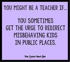 """Do you ever feel this way too? Find more Teacher Humor at the Teacher Next Door&… Do you ever feel this way too? Find more Teacher Humor at the Teacher Next Door's """"Teacher Humor"""". School Quotes, School Memes, Teacher Humour, Teacher Sayings, Teacher Stuff, Funny Teacher Quotes, Funny Quotes, Math Teacher, Classroom Humor"""