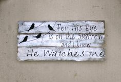 For His Eye Is On the Sparrow Sign Rustic Wood by TheUpsyDaisy, $90.00