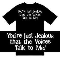 Funny T-Shirts (Youre Just Jealous that the Voices Talk to Me!) Humorous Slogans Comical Sayings Shirt; Great Gift Ideas for Adults Men Boys Youth and Teens Collectible Novelty Shirts
