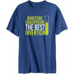 Baritone Saxophone The Best Invention T Shirt - great for those in the nerd her too