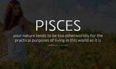 Pisces too otherworldly for this world