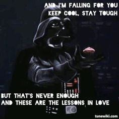 "Neon Trees- ""Lessons In Love (All Day, All Night"" umm... why combine those lyrics with Darth Vader and a cupcake?! LOL mmkay"
