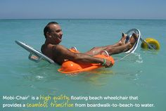 Mobi-Chair: Wheelchair for the beach!-easy navigation for sand and water. From Assistive Technology Blog. Pinned by SOS Inc. Resources. Follow all our boards at http://pinterest.com/sostherapy for therapy resources.