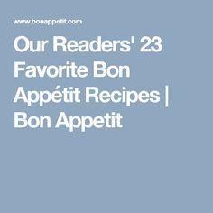 Our Readers' 23 Favorite Bon Appétit Recipes   Bon Appetit