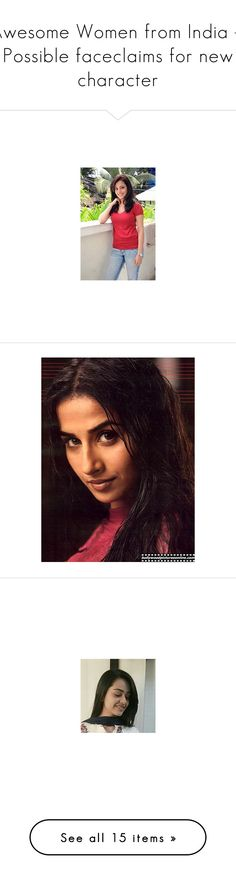 """""""Awesome Women from India -- Possible faceclaims for new character"""" by megiem ❤ liked on Polyvore"""