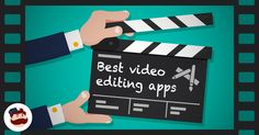 The 5 Best Video Editing Apps You Should Be Using