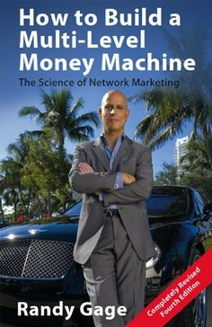 How to Build a Multi-Level Money Machine - 4th Edition by Randy Gage. $9.08
