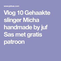 Vlog 10 Gehaakte slinger Micha handmade by juf Sas met gratis patroon