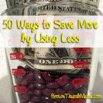 50 Ways To Save More By Doing Less