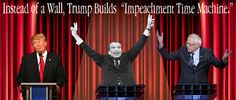 """Instead of a Wall, Trump Builds """"Impeachment Time Machine."""""""
