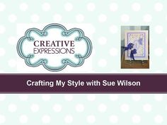 ▶ Crafting My Style with Sue Wilson - Butterfly Magic for Creative Expressions - YouTube