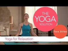 Yoga for Relaxation   The Yoga Solution With Tara Stiles #yoga #video    http://www.livestrong.com/original-videos/_yG15puYb7g-yoga-solution-tara-stiles-yoga-relaxation/