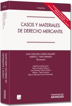 Casos y materiales de derecho mercantil / Juan Sánchez-Calero Guilarte, Alberto J. Tapia Hermida (directores) ; autores Isabel Fernández Torres ... [et al.]. Aranzadi-Thomson Reuters, 2013