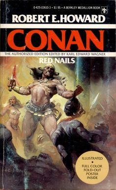The Berkley Medallion Book, Red Nails not only came out in paperback, but also trade paperback and hardcover (with a slipcover) editions as well. Great Ken Kelly cover and bound in poster. Red Nails was the last Conan story from author Robert E. Sci Fi Books, Comic Books, Pulp Fiction, Science Fiction, Robert E Howard, Physical Comedy, Conan The Barbarian, Story Characters, Literary Characters