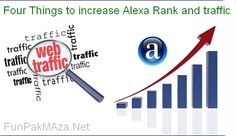 Four Things to increase Alexa Rank and traffic
