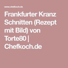 Frankfurter Kranz Schnitten (Rezept mit Bild) von Torte80   Chefkoch.de