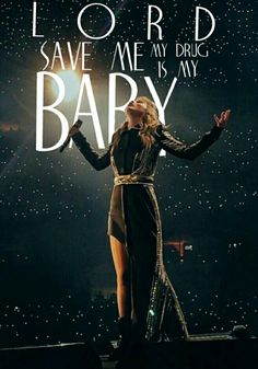 Lord save me my drug is my baby, I'll be using for the rest of my life OOOOOOOO lol edit by crxstalskies Taylor Swift Lyric Quotes, Taylor Lyrics, Taylor Swift Music, All About Taylor Swift, Long Live Taylor Swift, Taylor Swift Pictures, Taylor Alison Swift, People Change Quotes, Katy Perry