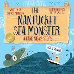 Fake News for Kids: The Nantucket Sea Monster by Darcy Pattison | Mims House