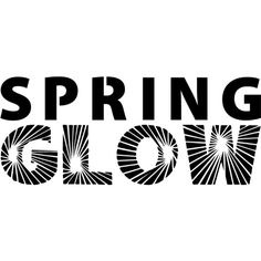 Spring Glow text ❤ liked on Polyvore featuring text, words, backgrounds, phrase, quotes and saying