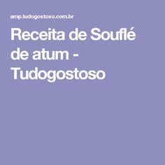 Receita de Souflé de atum - Tudogostoso