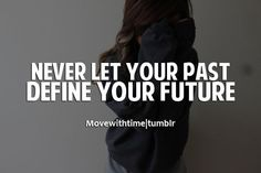 Past and Future Quotes by @quotesgram