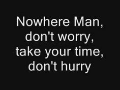 The Beatles - Nowhere Man // The harmonies here are so beautiful that it's hard to believe they're true. Bonus one of the best bass lines ever played.
